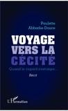 Paulette Abbadie-Douce - Voyage vers la cécité - Quand le regard s'estompe....