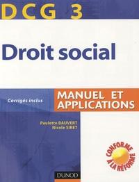 Paulette Bauvert et Nicole Siret - Comptabilité et audit DCG3 - Droit social Manuel et applications.