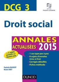 Paulette Bauvert et Nicole Siret - DCG 3 - Droit social 2015 - Annales actualisées.