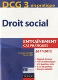 Paulette Bauvert et Nicole Siret - DCG 3 en pratique - Droit social 2011/2012 - Entraînement cas pratiques.