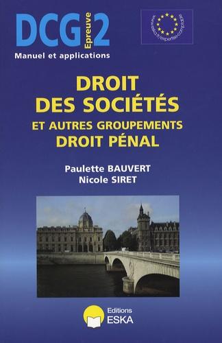 Paulette Bauvert et Nicole Siret - Droit des sociétés et autres groupements Droit pénal DCG2 - Manuel et applications.