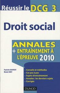 Paulette Bauvert et Nicole Siret - Droit social, Réussir le DCG 3 - Annales, entraînement à l'épreuve 2010.
