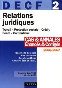 Paulette Bauvert et Nicole Siret - Relations juridiques DECF 2 - Cas et Annales Enoncés et corrigés.
