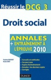 Paulette Bauvert et Nicole Siret - Réussir le DCG 3 Droit social - Annales, entraînement à l'épreuve 2011.