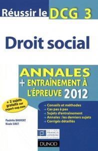Paulette Bauvert et Nicole Siret - Réussir le DCG 3 Droit social - Annales + entrainement à l'épreuve.