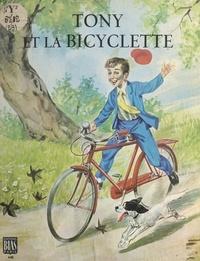 Paulette Blonay et P. Nardin - Tony et la bicyclette.
