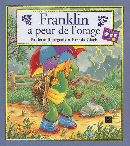 Paulette Bourgeois et Brenda Clark - Franklin a peur de l'orage.