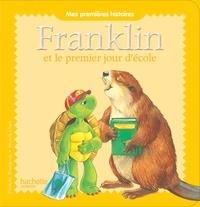 Paulette Bourgeois et Brenda Clark - Franklin et le premier jour d'école.