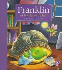 Paulette Bourgeois et Brenda Clark - Franklin et les dents de lait.