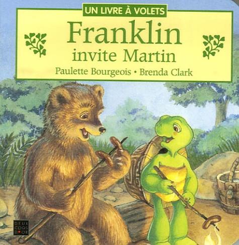 Paulette Bourgeois et Brenda Clark - Franklin invite Martin.