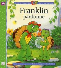 Paulette Bourgeois et Brenda Clark - Franklin pardonne.
