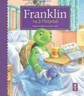 Paulette Bourgeois et Brenda Clark - Franklin va à l'hôpital.