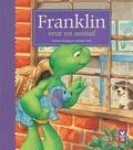 Paulette Bourgeois et Brenda Clark - Franklin veut un animal.