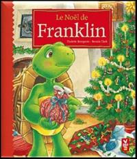 Paulette Bourgeois et Brenda Clark - Le Noël de Franklin.