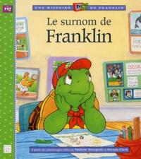 Paulette Bourgeois et Brenda Clark - Le surnom de Franklin.