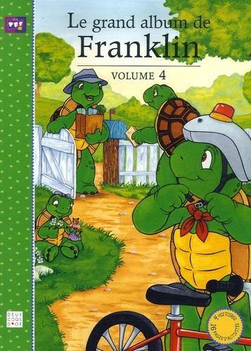 Paulette Bourgeois et Brenda Clark - Les plus belles histoires de Franklin  : Le grand album de Franklin - Tome 4.