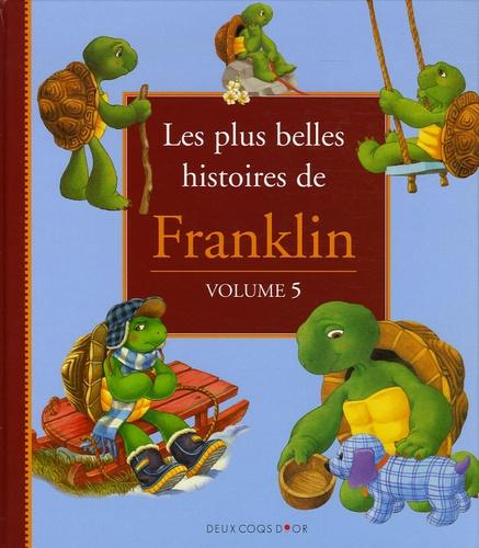 Paulette Bourgeois et Brenda Clark - Les plus belles histoires de Franklin  : Les plus belles histoires de Franklin - Tome 5.