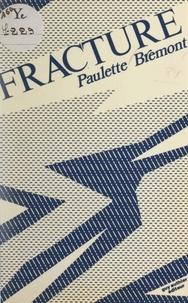 Paulette Brémont et Guy Authier - Fracture.