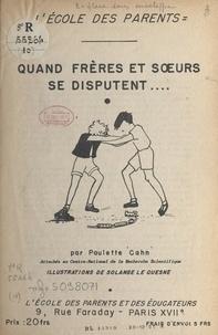 Paulette Cahn et Solange Le Quesne - Quand frères et sœurs se disputent.....