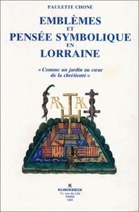"""Paulette Choné - Emblèmes et pensée symbolique en Lorraine (1525-1633) - """"Comme un jardin au coeur de la chrétienté""""."""