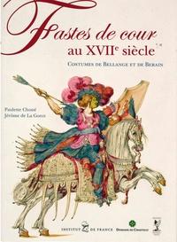 Paulette Choné et Jérôme de La Gorce - Fastes de cour au XVIIe siècle - Costumes de Bellange et de Berain.