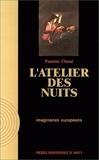 Paulette Choné - L'atelier des nuits - Histoire et signification du nocturne dans l'art d'Occident.