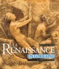 Paulette Choné - La Renaissance en Lorraine - A la recherche du Musée idéal.