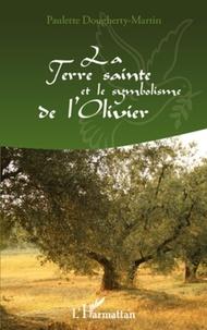 Paulette Dougherty Martin - La terre sainte et le symbolisme de l'olivier.