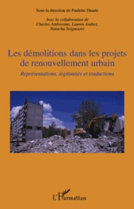 Paulette Duarte - Les démolitions dans les projets de renouvellement urbain - Représentations, légitimités et traductions.