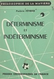 Paulette Février et Raymond Bayer - Déterminisme et indéterminisme.