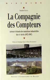 Paulette Giguel - La Compagnie des Compteurs - Acteur et témoin des mutations industrielles françaises du XXe siècle (1872-1987).