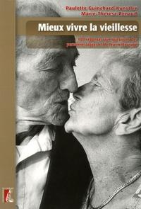 Paulette Guinchard-Kunstler et Marie-Thérèse Renaud - Mieux vivre la vieillesse - 100 Réponses aux questions des personnes âgées et de leur entourage.