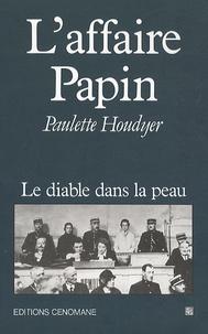 Paulette Houdyer - L'Affaire Papin.