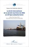 Paulette Ngo Mbogba-Mikano - Le droit international de la sûreté maritime de 2002 en Afrique subsaharienne.