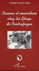 Paulette Roulon-Doko - Cuisine et nourriture chez les gbaya de centrafrique.
