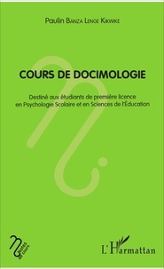 Paulin Banza Lenge Kikwike - Cours de docimologie - Destiné aux étudiants de première licence en Psychologie Scolaire et en Sciences de l'Education.