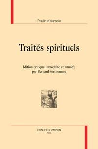 Paulin d' Aumale - Traités spirituels.