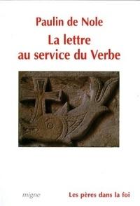 Paulin de Nole - La lettre au service du Verbe.