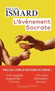Paulin Ismard - L'événement Socrate.