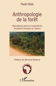 Paulin Kialo - Anthropologie de la forêt - Populations pové et exploitants forestiers français au Gabon.
