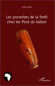Paulin Kialo - Les proverbes de la forêt chez les Pové du Gabon.
