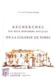 Paulin Malosse - Recherches sur deux monumens antiques de la colonie de Nîmes.
