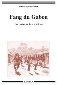 Paulin Nguema-Obam - Fang du Gabon - Les tambours de la tradition.