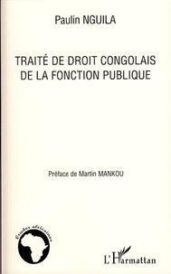 Paulin Nguila - Traité de droit congolais de la fonction publique.