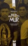 Paulina Sanchez - Au pied du mur - Des migrants à la frontière mexicano-américaine. 1 DVD