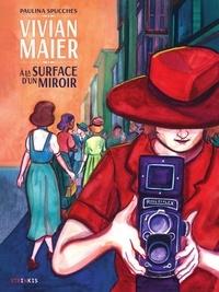 Paulina Spucches - Vivian Maier - À la surface d'un miroir.