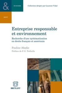 Pauline Abadie - Entreprise responsable et environnement - Recherche d'une systématisation en droits français et américain.