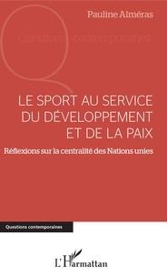 Le sport au service du développement et de la paix - Réflexions sur la centralité des Nations Unies.pdf