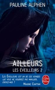 Pauline Alphen - Les éveilleurs Tome 2 : Ailleurs.