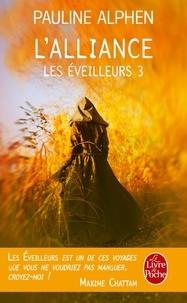 Pauline Alphen - Les éveilleurs Tome 3 : L'Alliance.